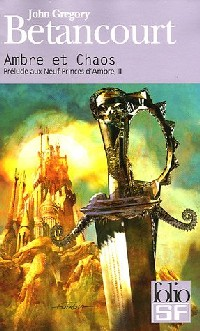 Le Cycle des Princes d'Ambre : Prélude à Ambre : Ambre et chaos #2 [2005]
