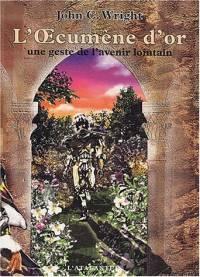 Une Geste de l'Avenir Lointain : L'Oecumène d'or #1 [2003]