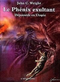Une Geste de l'Avenir Lointain : Le Phénix exultant : Dépossédé en Utopie #2 [2004]