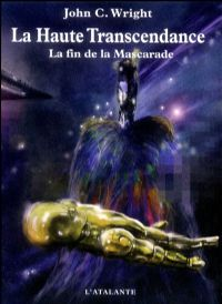 Une Geste de l'Avenir Lointain : La Haute Transcendance #3 [2005]
