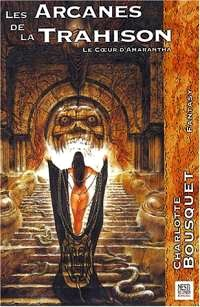 Le coeur d'Amarantha : Les Arcanes de la Trahison #1 [2004]