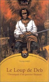 Chronique d'un guerrier Sînamm : Le Loup de Deb [#1 - 2000]