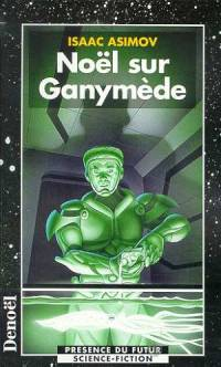 The Early Asimov : Noël sur Ganymède [1998]