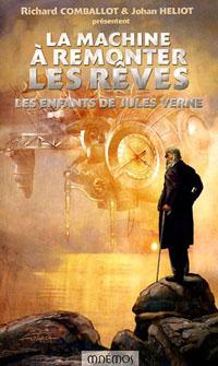 Les Enfants de Jules Verne : La Machine à remonter les rêves [2005]