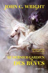 Les Guerriers de l'éternité : Le Dernier gardien des rêves [#1 - 2005]