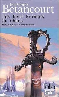 Le Cycle des Princes d'Ambre : Prélude à Ambre : Les Neuf Princes du Chaos #1 [2004]