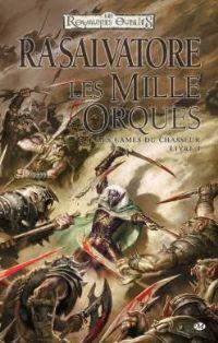 Les Royaumes oubliés : La Séquence des Chasseurs : Les Mille orcs/Les mille orques #1 [2005]
