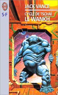 Le Cycle de Tschaï : Le Wankh [#2 - 1971]