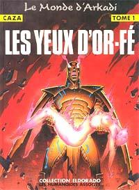 Le Monde d'Arkadi : Les Yeux d'Or-Fé [#1 - 1989]