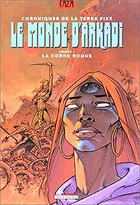 Le Monde d'Arkadi : La Corne Rouge #4 [1992]