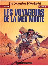 Le Monde d'Arkadi : Les Voyageurs de la mer morte [#5 - 1993]