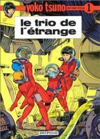 Yoko Tsuno : Le trio de l'étrange #1 [1972]