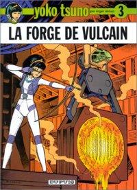 Yoko Tsuno : La forge de Vulcain #3 [1973]