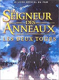Le Seigneur des Anneaux : La trilogie du Seigneur des Anneaux : Les Deux Tours - Le livre du film [2002]