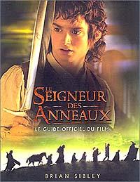 La trilogie du Seigneur des Anneaux : Le Seigneur des Anneaux - Le guide officiel du film [2001]