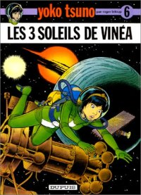 Yoko Tsuno : Les 3 soleils de Vinéa [#6 - 1976]