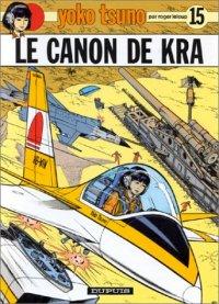 Yoko Tsuno : Le canon de Kra [#15 - 1985]