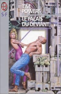 Le Palais du Déviant