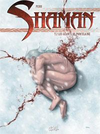 Shaman : Les Géants de Porcelaine #2 [2005]