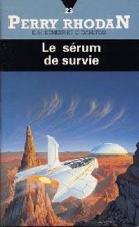 Perry Rhodan : Atlan et Arkonis : Le Sérum de Survie [#23]
