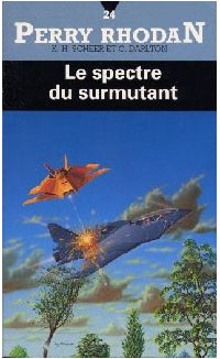 Perry Rhodan : Atlan et Arkonis : Le Spectre du Surmutant [#24]