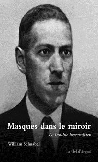 H.P. Lovecraft : Masques dans le miroir [2002]