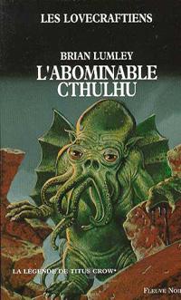 La légende de Titus Crow : L'abominable Cthulhu #1 [1995]