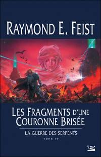 Les Chroniques de Krondor : La Guerre des Serpents : Les fragments d'une couronne brisée #4 [2005]