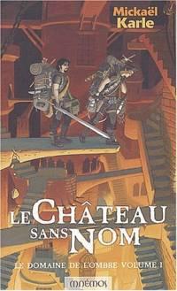 Le Domaine de l'Ombre : Le Château sans Nom [#1 - 2002]