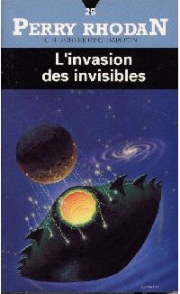 Perry Rhodan : Atlan et Arkonis : L'invasions des invisibles #26