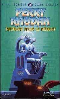 Perry Rhodan : Atlan et Arkonis : Recrues pour le Régent [#36]