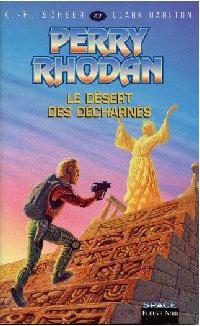 Perry Rhodan : Les Bioposis : Le désert des décharnés #47
