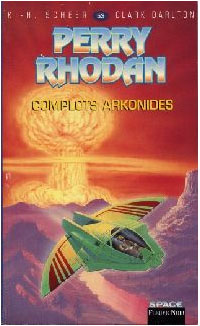 Perry Rhodan : Les Bioposis : Complots arkonides #53