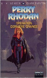 Perry Rhodan : Les Bioposis : Opération dernière chance [#54]