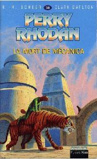 Perry Rhodan : Les Bioposis : La mort de Mécanica [#56]