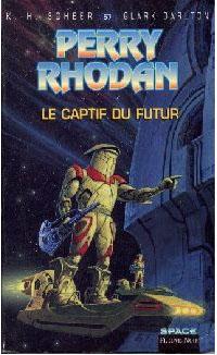 Perry Rhodan : Les Bioposis : Le captif du futur [#57]