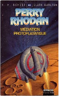 Perry Rhodan : Les Bioposis : Médiation protoplasmique #60 [1983]