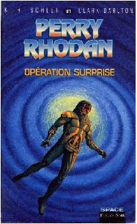 Perry Rhodan : Les Bioposis : Opération surprise #61 [1983]