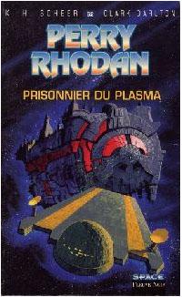 Perry Rhodan : Les Bioposis : Prisonnier du plasma [#62 - 1983]