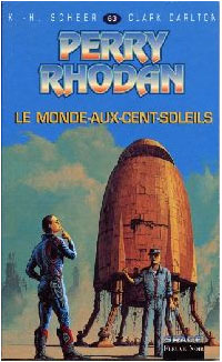 Perry Rhodan : Les Bioposis : Le Monde-aux-cent-soleil #63 [1983]