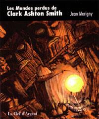 Les Mondes perdus de Clark Ashton Smith : Les Mondes perdus de Clark Asthon Smith [2004]
