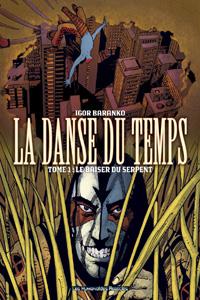 La Danse du temps : Le Baiser du serpent [#1 - 2005]