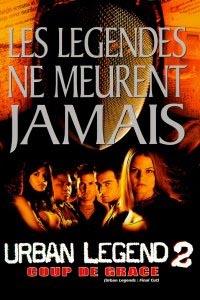 Urban legend 2: Coup de grâce