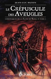 Chroniques de la Lune de Sang : Le Crépuscule des Aveugles #1 [2005]