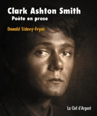 Clark Asthon Smith - Poète en prose : Clark Ashton Smith - Poète en Prose [2001]