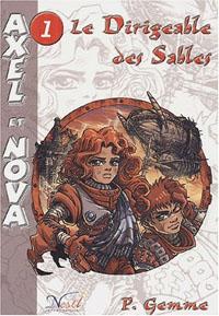 Axel et Nova : Les Dirigeables des Sables #1 [2003]