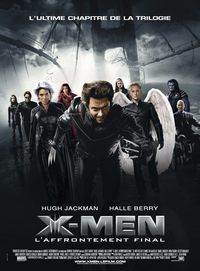 X-men 3 - L'Affrontement Final [2006]