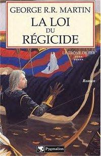 Le trône de fer : La Loi du Régicide [Tome 9 - 2003]