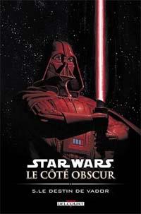 Star Wars : Le Côté Obscur : Le Destin de Vador #5 [2005]