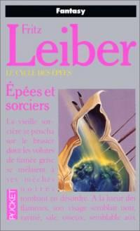 Le Cycle des épées : Fafhrd and the Gray Mouser : Epées et sorciers tome 4 [1986]